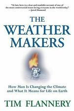The Weather Makers : How Man Is Changing the Climate and What It Means for Life