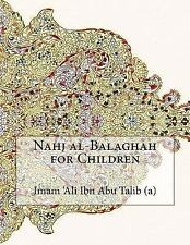 Nahj Al-Balaghah for Children by Imam 'Ali Ibn Abu Talib (a) (2015, Paperback)