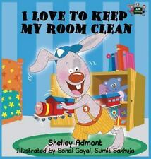 I Love to Keep My Room Clean by Shelley Admont (2014, Hardcover)