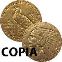 Copia moneta collezione 5 Dollari 1929 U.S.A. Aquila impero Stati Uniti Indiano