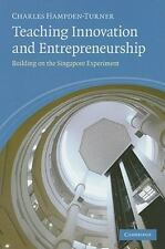 Teaching Innovation And Entrepreneurship: Building On The Singapore Experimen...