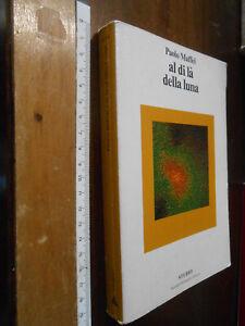 LIBRO:-MAFFEI PAOLO AL DI LA' DELLA LUNA MONDADORI 1983 OSCAR STUDIO ASTRONOMIA