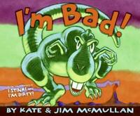 I'm Bad! by McMullan, Kate