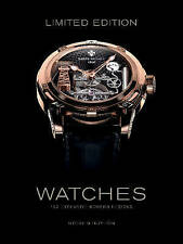 Limited Edition Watches: 150 Exclusive Modern Designs by Huyton, Steven -Hcover