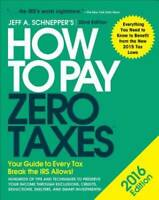 How to Pay Zero Taxes 2016: Your Guide to Every Tax Break the IRS Allows - GOOD