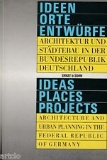 Ideas Places Projects Architecture and Urban Planning in the Federal Republic of