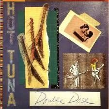 HOT TUNA - DOUBLE DOSE - 2CD NEW SEALED 2013