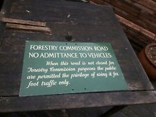 FORESTRY COMMISSION ROAD SIGN NO ADMITTANCE TO VEHICLES VERY RARE SIGN ALUMINIUM