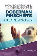 How to Speak and Understand Your Doberman Pinscher's Hidden Language : Fun.