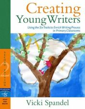 Creating Young Writers: Using the Six Traits to Enrich Writing Process in Primar
