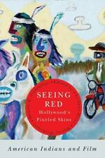 Seeing Red : Hollywood's Pixeled Skins - American Indians and Film (2013,...