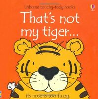 That's Not My Tiger... by Fiona Watt, NEW Book, FREE & Fast Delivery, (Paperback
