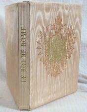 Le ROI de ROME / Exemplaire N°982 sur 4000 / Club des Livres d'Histoire CA 1950