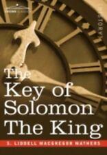 The Key of Solomon the King: (Clavicula Salomonis) (Hardback or Cased Book)