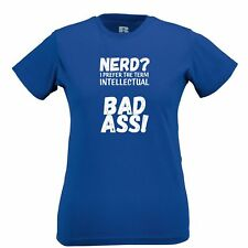 Nerd Womens TShirt I Prefer The Term Intellectual Bad Ass! Geek Novelty Joke