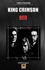 Dischi Da Leggere: King Crimson - Red : Guida All'ascolto by Carlo Pasceri...