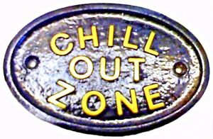 CHILL OUT ZONE HOUSE DOOR PLAQUE WALL SIGN GARDEN - BRAND NEW BLACK