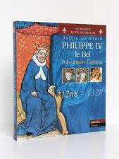 PhilippeIV Le Bel et les derniers Capétiens, Sylvie LE CLECH. Tallandier 2002