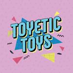 Toyetic Toys