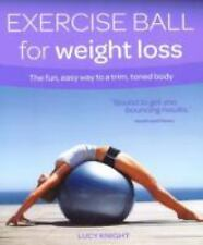 Exercise Ball for Weight Loss: The Fun, Easy Way to a Trim, Toned Body-ExLibrary