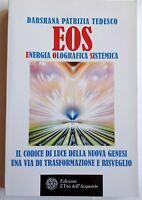 EOS Energia Olografica  Sistemica-D.P.Tedesco-ed.L'età dell'acquario2018