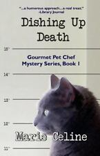Dishing Up Death (Gourmet Pet Chef Mystery featuring Kitty Karlyle) (Volume 1)