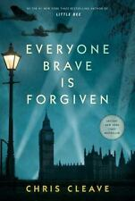 Everyone Brave Is Forgiven by Chris Cleave (2016, Hardcover).  Autographed Copy