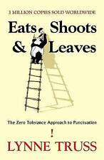 Eats Shoots & Leaves: The Zero Tolerance Approach to Punctuation, Good Condition
