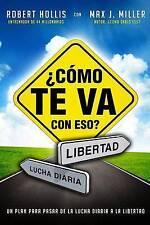 Como te Va con Eso?: Un Plan para Pasar de la Lucha Diaria a la Libertad (Spanis