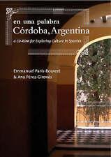 En una palabra, Córdoba, Argentina: A CD-ROM for Exploring Culture in Spanish (S