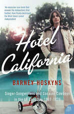 Hotel California: Singer-songwriters and Cocaine Cowboys in the L.A. Canyons...