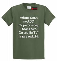 Ask Me About My ADD Or Dog Funny T Shirt ADHD Cute Holiday Gift Unisex Tee Shirt