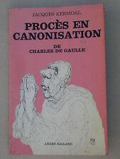 Procès en canonisation de Charles de Gaulle - J. Kermoal - A. Balland 1970