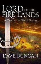 King's Blades Ser.: Lord of the Fire Lands 2 by Dave Duncan (2014, Paperback)