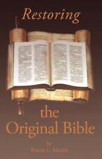 Restoring the Original Bible, Martin, Ernest L.