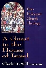 A Guest in the House of Israel: Post-Holocaust Church Theology (Paperback or Sof