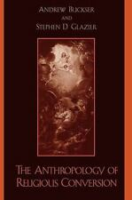 The Anthropology of Religious Conversion by Andrew Buckser (2003, Paperback)