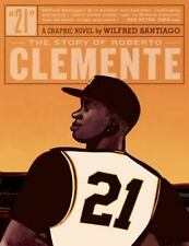 21 : The Story of Roberto Clemente by Wilfred Santiago. Hardcover 2011