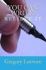 You Can Write!, Paperback by Lovvorn, Gregory, ISBN 149219168X, ISBN-13 97814...