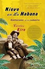 Nieve en La Habana: Confesiones de un cubanito (Spanish Edition) by Carlos Eire