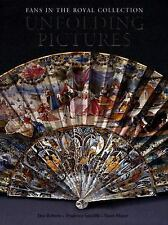 Unfolding Pictures: Fans in the Royal Collection by Jane Roberts, Prudence Sutc