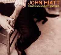 John Hiatt - Crossing Muddy Waters [CD]