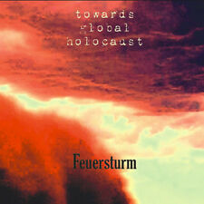 TOWARDS GLOBAL HOLOCAUST Feuersturm CD