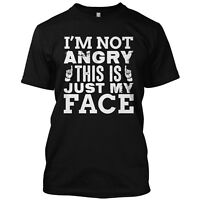 I'm Not Angry This Is Just My Face Funny T Shirt Sarcastic College Humor Tee