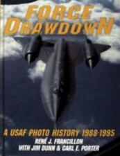 Force Drawdown: A USAF Photo History, 1988-1995 by Francillon/Dunn/Porter