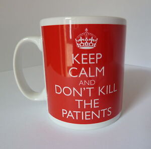 Keep Calm and Don't Kill The Patients Carry On Gift Present Mug Cup Doctor Nurse