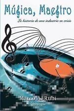 Musica, Maestro : La Historia de una Industria en Crisis by Marco Rubi (2016,...