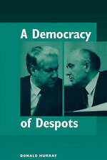 NEW A Democracy Of Despots by Donald Murray