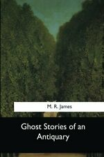 Ghost Stories of an Antiquary by James, M R Book The Cheap Fast Free Post