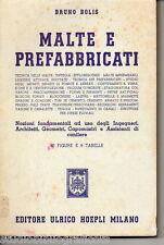 Bolis B.- MALTE E PREFABBRICATI ; cemento costruzioni - Hoepli 1954